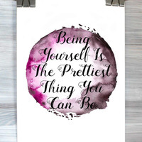 Being Yourself Is The Prettiest Thing you Can Be Typography Print Poster Watercolor Inspirational Quote Dorm Apartment Wall Art Home Decor