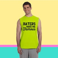 Hates Make Me Famous Sleeveless T-shirt