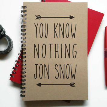 Writing journal, spiral notebook, Bullet journal, sketchbook, lined blank or grid - You know nothing Jon Snow, Game of Thrones quote