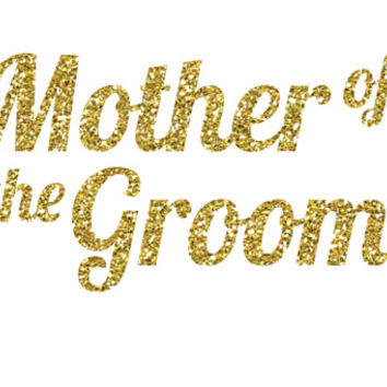 Mother of the Groom Glitter Iron-On Vinyl Decal - Glitter Decal - 5 Colors - DIY Mother of the Groom Shirt - DIY Bridal Party Gift