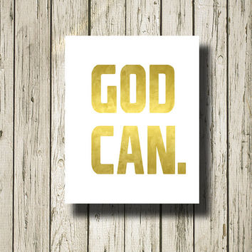 GOD CAN Gold Black Printable Instant Download Digital Art Print Wall Art Home Decor G185w