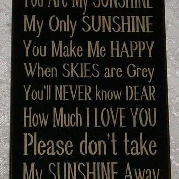 You Are My Sunshine - Primitive Country Painted Wall Sign, Song Verse, Wall Decor
