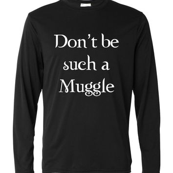 Don't be such a Muggle