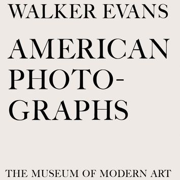Walker Evans: American Photographs: Seventy-Fifth Anniversary Edition Hardcover – August 31, 2012