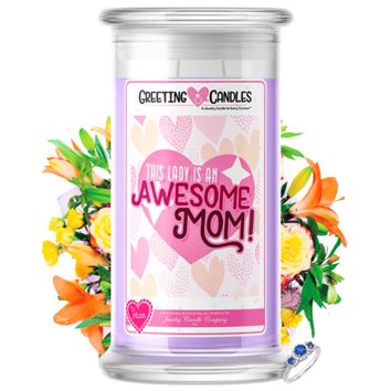 This Lady Is An Awesome Mom! | Mother's Day Jewelry Greeting Candle®