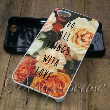 Do all things quote flower - iPhone 4/4S, iPhone 5/5S/5C/6, Samsung Galaxy S3/S4/S5 Cases