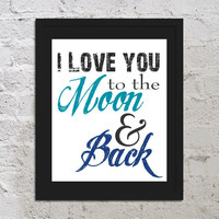 Buy 2 Get 1 Free Love You To The Moon And Back Inspirational Motivational Urban Hip Art Print Poster 8x10 Saying Quote Picture Typography