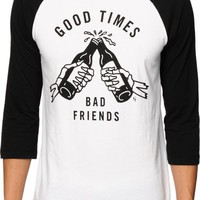 Sketchy Tank Good Times Bad Friends Baseball T-Shirt