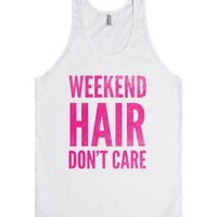 Weekend Hair Don't Care (Tank)-Unisex White Tank