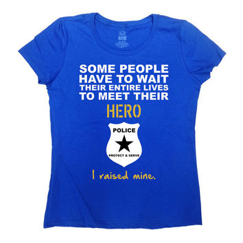 Police Mom Shirt Proud Police Mom Gift Ideas For Her Police Officer Mom T Shirt Mommy TShirt Cop Mom T-Shirt Raised My Hero Ladies Tee-SA727