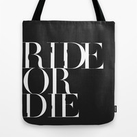 Ride or Die Tote Bag by Noirette