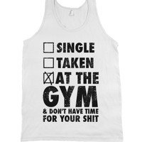 At The Gym & Don't Have Time For Your Shit |