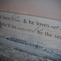 "Beach Wedding Decor!  "" I love HIM and he loves ME...We'll be MARRIED by the sea"""