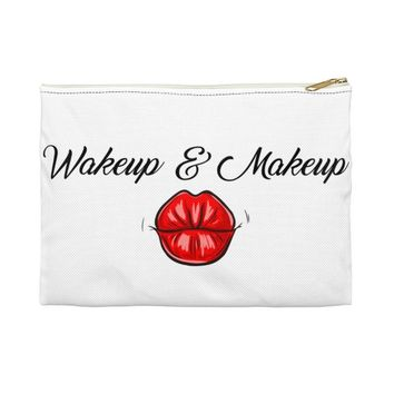 Wake Up  Make Up Bag  - Cosmetic Pouch - Accessory Pouch- Carry all pouch Perfect gift for Mother's Day or Valentine's Day
