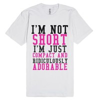 I'm Not Short I'm Compact Adorable Regular T-shirt-White T-Shirt