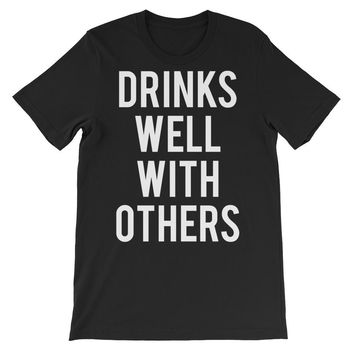 Drinks Well With Others Unisex Graphic Tee