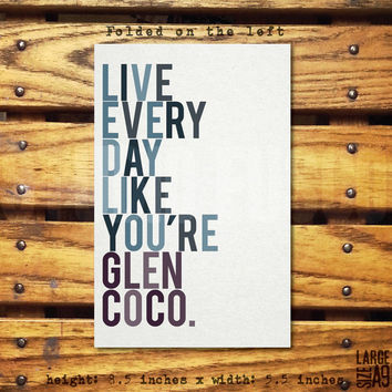 You Go Live, Glen Coco/Mean Girls Reference Greeting Card/A9/8.5x5.5 Inches/Custom Text/Blank Inside/Envelope Included
