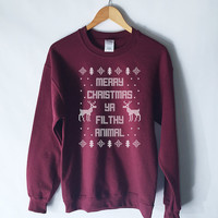Merry Christmas Ya Filthy Animal Ugly Christmas Sweatshirt - Holiday Sweatshirt - Ugly Christmas Sweatshirt - Funny Christmas Sweaters