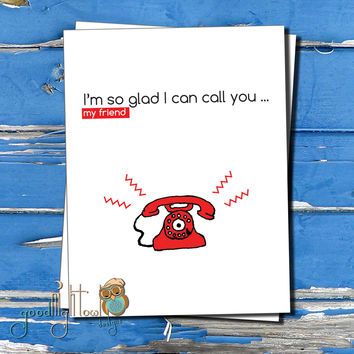 "Thinking of you friendship card , ""I'm so glad I can call you, my friend"" Valentines day card, Cute, funny, anniversary card,"