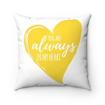 You are Always in My Heart Spun Polyester Square Pillow