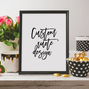 Typography Art Custom,Instant Download,Custom Poster,Best Words,Word Art,Print At Home,Wall artwork CUSTOM QUOTE PRINT,Custom Typography