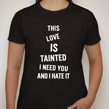 """Zayn Malik """"Fool for You - This love is tainted, I need you and I hate it"""" T-Shirt"""