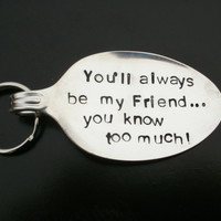 You'll Always be my Friend KeyringSilverware by SalvagedCreations