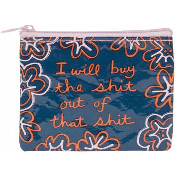 I Will Buy the Shit Out of That Shit Coin Purse