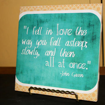 "6x6 Decorative Tile.John Green Quote for Wedding or Home Decor. ""I fell in love.."""