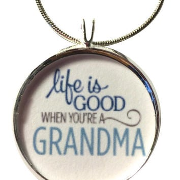 Life is Good When You're a Grandma Charm Necklace, Quote Pendant, Saying Charm, Quote, Pendant Necklace, Family, Grandma, Love