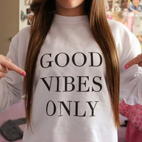 Good Vibes Only Crewneck Sweatshirt