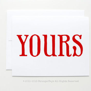 "Valentine Card "" yours"" Greeting card. I love you card."