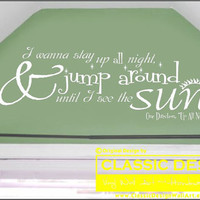 Vinyl Wall Decal - One Direction, I Wanna Stay Up All Night and JUMP AROUND Until I See the SUN, Up All Night lyrics