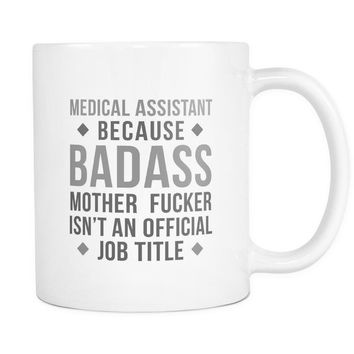 Medical Assistant mug - Badass Medical Assistant