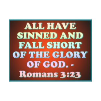 Bible verse from Romans 3:23. Canvas Print