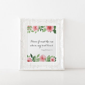 Wedding Sign, Bible Verse, I have Found The One Whom My Soul Loves, Song Of Solomon 3:4, Printable Art, Wedding Printable,