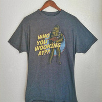 STAR WARS- Who You Wooking At?? Chewbacca Tee