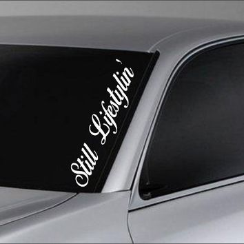 Still Lifestylin Large Version Car Truck Window Windshield Lettering Decal Sticker Decals Stickers JDM Drift Dub Vw Lowered Jdm Fresh Detailed Stance Fitment 4x4