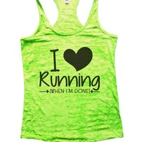 I Love Running [When I'm Done] Burnout Tank Top By Funny Threadz