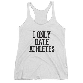 I Only Date Athletes Racerback Tank Top