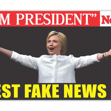 "Madam President Hillary Clinton Fake News Alert Newsweek Trump 2016 sticker decal (7""x3"")"