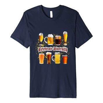 Celebrate Diversity Funny Beer Tee Alcohol Drinking Gift