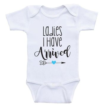 "Clothes For Baby Boys ""Ladies I Have Arrived"" Funny Baby Boy Onesuit"