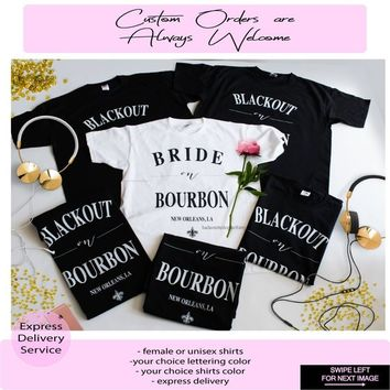 BRIDE on BOURBOUN, Blackout on Bourboun, New Orleans Bride, NOLA Bride, New Orleans Bachelorette, Bridesmaid shirt, Nola party, whiskey tees