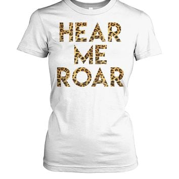 Hear Me Roar Women's Rights are Human Rights Shirt For Women, Motivational Tee, Women's Tops