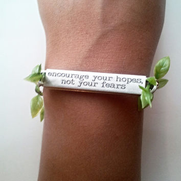 Encourage your Hopes, Not your Fears - Inspirational Bracelet, Nature Inspired Jewelry, Leaves Wristlet, Word Bangle, Engraved Bracelet
