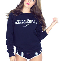 Work Hard Sleep Harder Sweatshirt (SAMPLE)