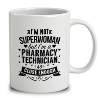 I'm Not Superwoman But I'm A Pharmacy Technician