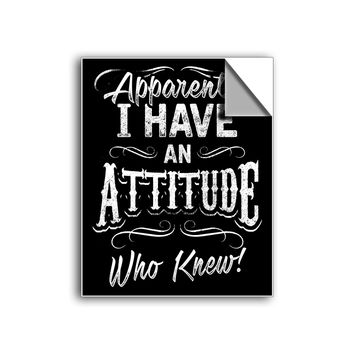 """FREE SHIPPING - """"Apparently, I Have An Attitude"""" Vinyl Decal Sticker (6"""" tall) - Limited Time Only!"""