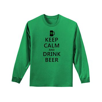 Keep Calm and Drink Beer Unisex Long Sleeve Shirt